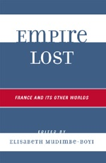 Elisabeth Mudimbe-Boyi (ed), Empire Lost: France and Its Other Worlds